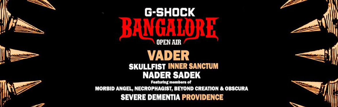 Book Online Tickets for G-Shock Bangalore Open Air 2016, Bengaluru. Artists: Vader, Skull Fist, Nader Sadek, Severe Dementia, Inner Sanctum, ProvidenceG-Shock Bangalore Open Airis India\'s biggest hard rock and heavy metal festival. Established in 2012, Bangalore Open Air celebrates its 5th Anniversary this sum
