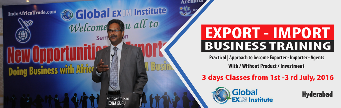 Book Online Tickets for EXPORT-IMPORT Business Training in HYD f, Hyderabad. This Export Import Business training is aimed at Small and Medium companies who aspire to take their business to International markets. The workshop is conceived to help CEO /owner-managers / Senior executives of Indian companies who wish to develop
