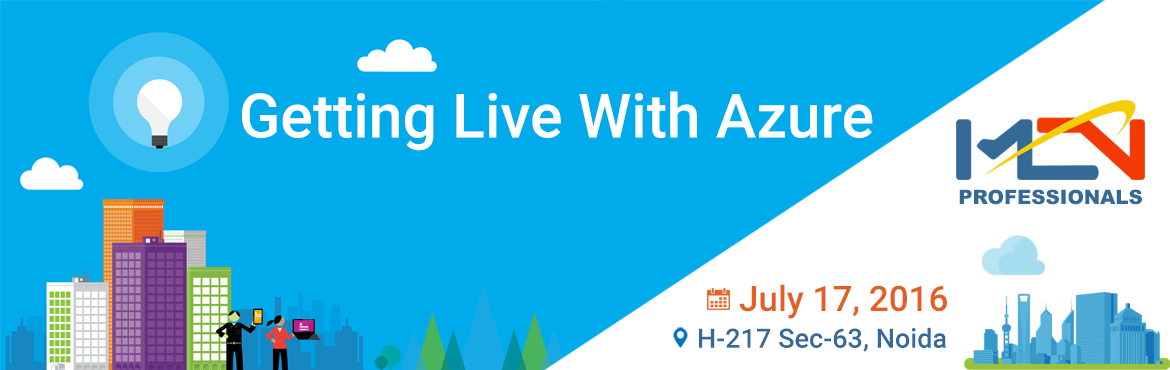Book Online Tickets for Getting Live With Azure, Noida. Getting Live With Microsoft Azure Lecture 1 (60 minutes):   Started with cloud Computing Understanding of various ways of cloud computing :What is Microsoft AZURE? IAAS PAAS SAAS  How Azure make cloud computing easy? Understanding Azure Cloud Portal.