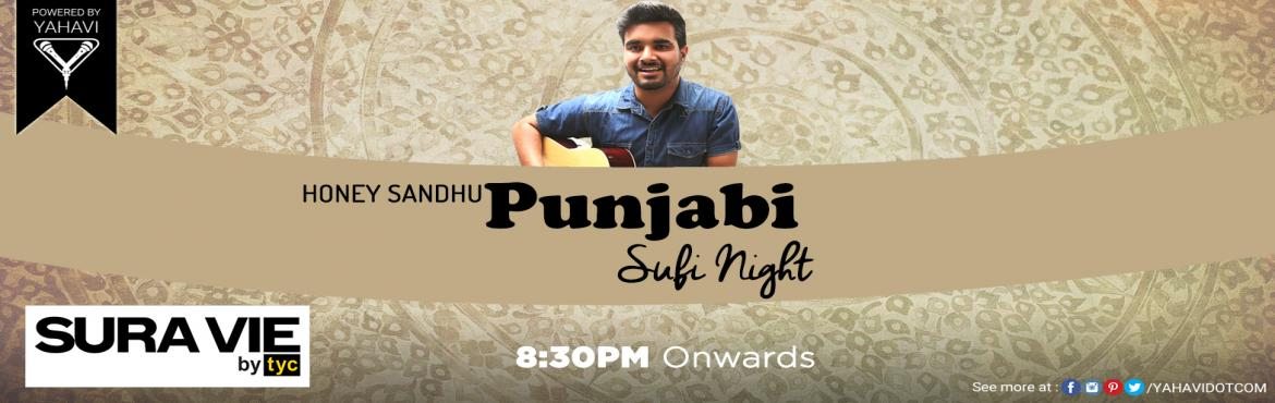 Book Online Tickets for Punjabi Sufi Night at sura Vie, NewDelhi. Spend Your Sunday Night with Completely Different Theme. \