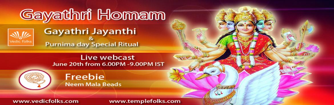 Book Online Tickets for Gayathri homam: flourish your wealth and, Chennai. Gayathri homam: flourish your wealth and destroy your sins!!!  Live webcast: June 20th from 6.00PM - 9.00PM IST  Vedicfolks feels extremely delighted to perform Gayathri Homam on account of Gayathri Jayanthi and the propitious day of Purnima. This ho