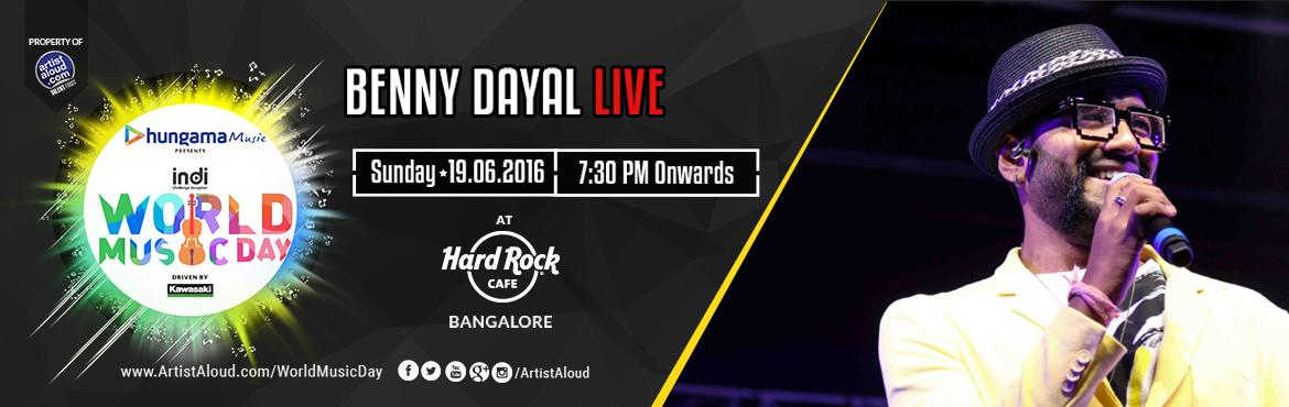 Book Online Tickets for World Music Day with Benny Dayal, Bengaluru. ARTISTS Benny Dayal  A popular playback singer of Bollywood, has been a part of several live performances at music festivals and is a part of the band S5, launched by the Channel SS Music. Benny has sung many songs in Hindi, Tamil and Telugu, Malayal