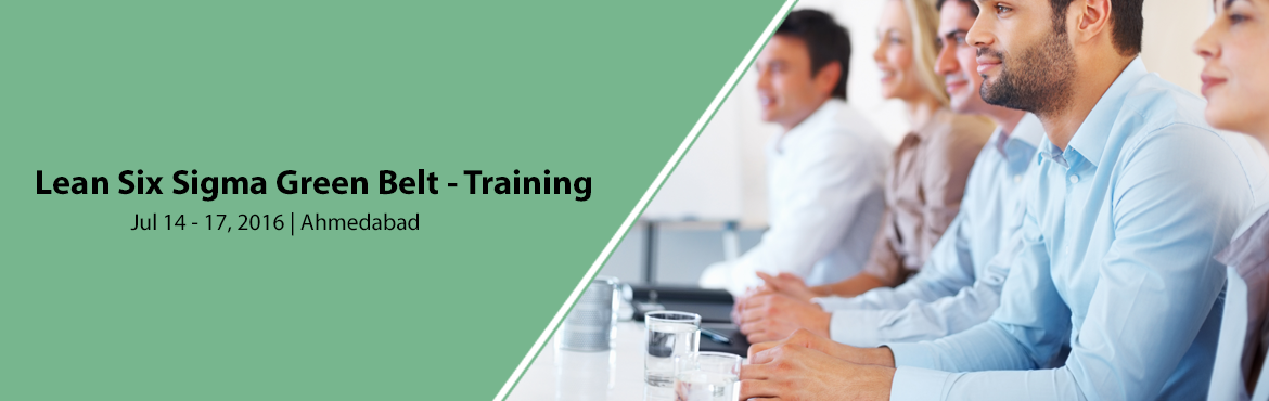 Book Online Tickets for Lean Six Sigma Green Belt - Training and, Ahmedabad.  Lean Six Sigma GREEN BELT Certification Public / Open Training   eXampleCG\'s \