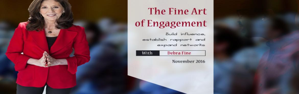 Book Online Tickets for THE FINE ART OF ENGAGEMENT , Mumbai. Leaders learn the technical skills required for career success, often overlooking the importance of conversation and rapport building skills. The ability to talk easily with anyone is a learned skill, not a personality trait. Acquiring it will help d