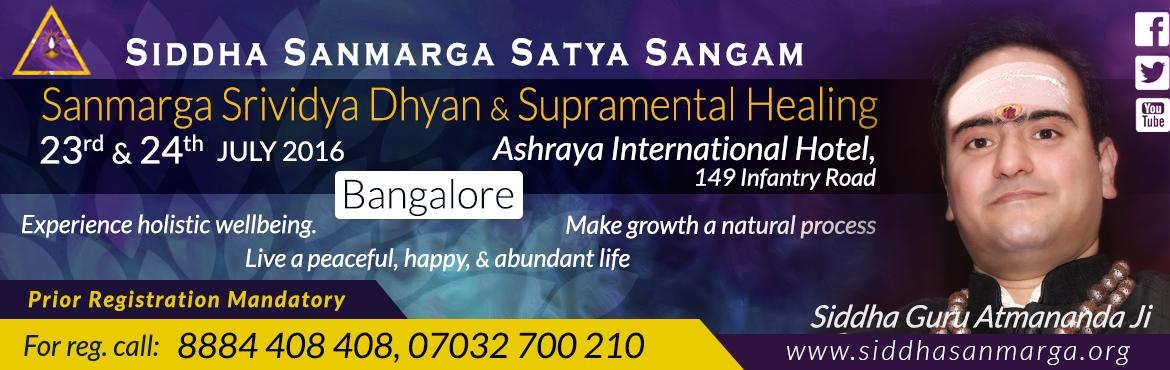 Book Online Tickets for Sanmarga Srividya Dhyan and Supramental , Bengaluru.  Unlock the hidden infinite potenitial of your Subconscious mind through the most himalayan Shaktipat , Pranapat and Shivpat Dikshas. Experience the intese grace of Maa Lalita Tripura Sundari and awakening of divine alchemical Parajyothi fo