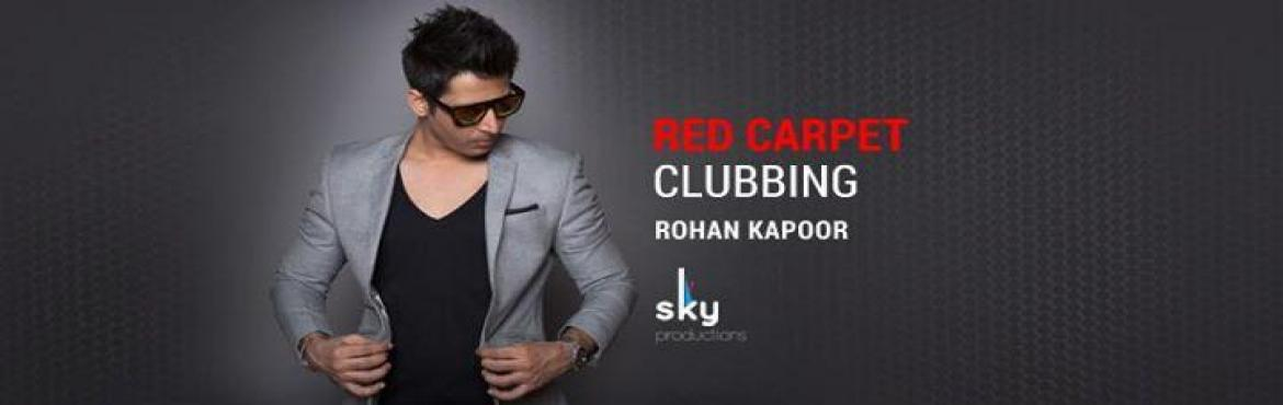Sanctum presents Red Carpet Clubbing ft. DJ Rohan Kapoor
