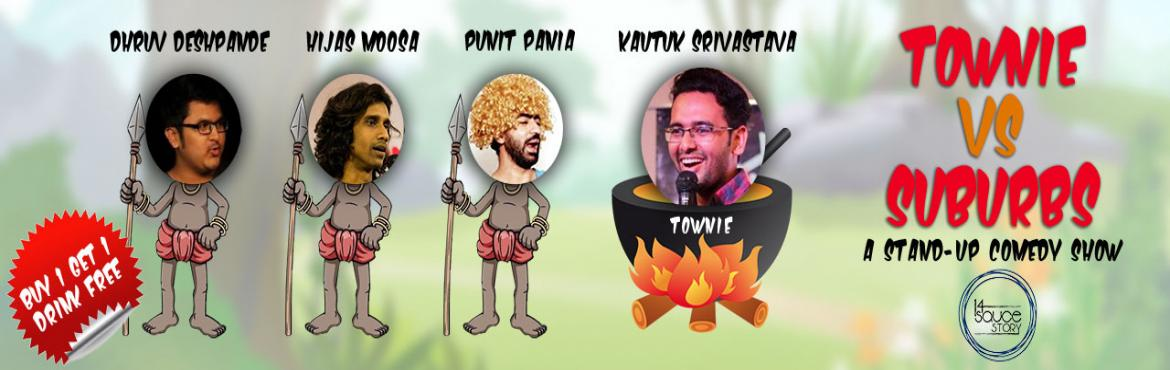 Book Online Tickets for A Standup Comedy Show - Townie VS Suburb, Mumbai. ARTISTS   Dhruv Deshpande, Punit Pania, Hijas Moosa, Kautuk Srivastava    South Bombay or the Suburbs - choose your side and come over to 14 Sauce Story on 16th June to watch suburban comedians Punit Pania (Kandivali), Hijas Moosa (Chakala)