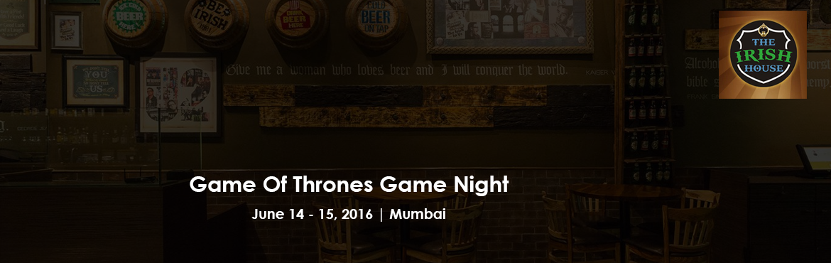 Book Online Tickets for Game Of Thrones Game Night @ The Irish H, Mumbai. Have you got all the houses' names right? Or are you the one who roots for the dragon lady, crippled kid because the long titles just don't stick? Doesn't matter, you still belong here at The Irish House  GameNight.Get the ult