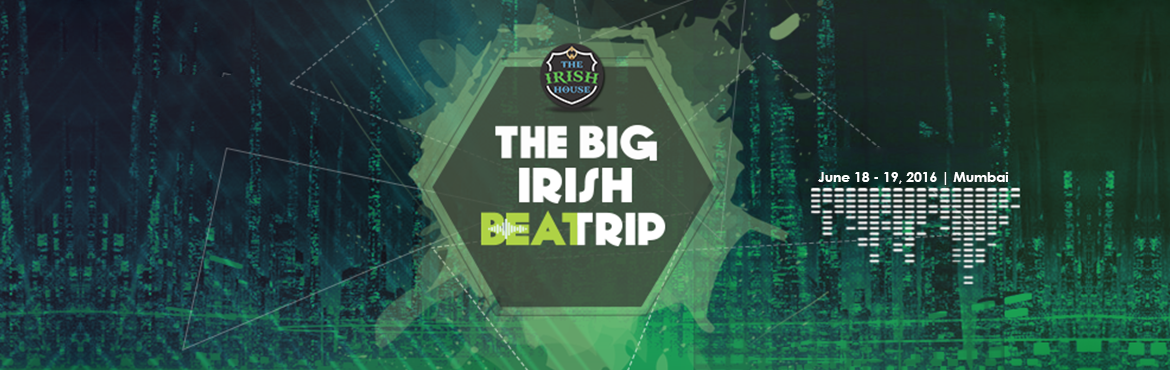 Book Online Tickets for The Irish BeatTrip @ Irish House Bandra , Mumbai. Renowned DJs from all over the country will be taking over the stage at The Irish House outlets on 7th April. This is a beat trip. And it will change your life. ‎The Big Irish Beat Trip‬