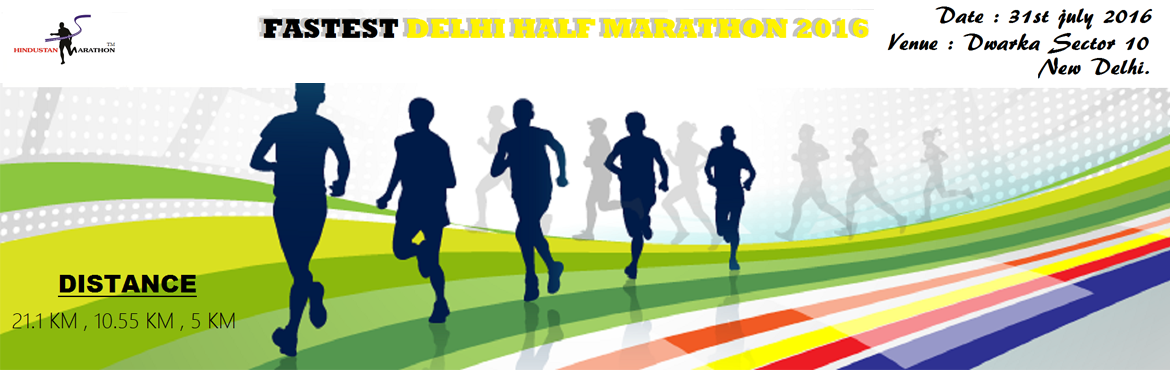 Book Online Tickets for Fastest Delhi Half Marathon 2016, NewDelhi. FASTEST DELHI HALF MARATHON 2016ORGANISED BY : HINDUSTAN MARATHON (TM)Registration Website : https://in.explara.com/e/fastest-delhi-half-marathon-2016Or https://akticiti.com/events/fastest-delhi-half-marathon-2016Organization Website :