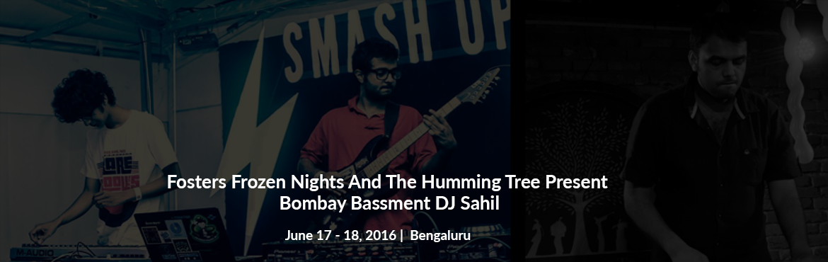 Fosters Frozen Nights And The Humming Tree Present: Bombay Bassment  DJ Sahil