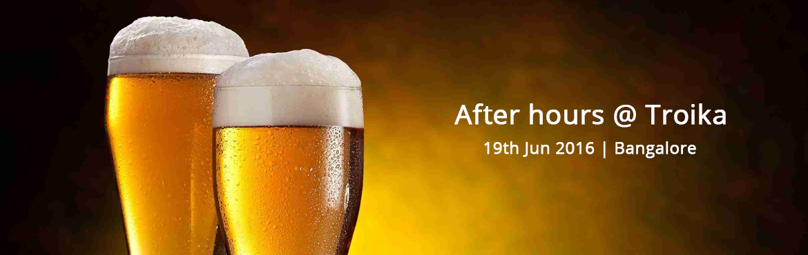 Book Online Tickets for After hours @ Troika copy 19 sun, Bengaluru. We take happy hours one step further to give you After Hours! Enjoy 1+1 drinks on select beverages from 10pm  Mediterranean, Thai, Chinese, Asian, Seafood Fire, Water, Air - at the coming together of these forces is where Troika emerges. Troika,