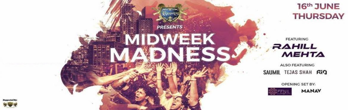 Book Online Tickets for Midweek Madness , Mumbai. Event Details \