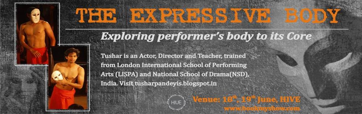 Book Online Tickets for The Expressive Body, Mumbai. The 2 day session is an introduction to the connection of the expressive performer's body to its core. Using elements from journey of Jacques Lecoq's neutral mask and exploration of 'Rasa'(emotive states), This workshop develo