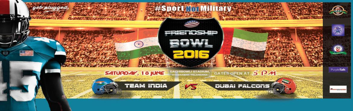 AFFI presents Friendship Bowl 2016 - TEAM INDIA VS DUBAI FALCONS
