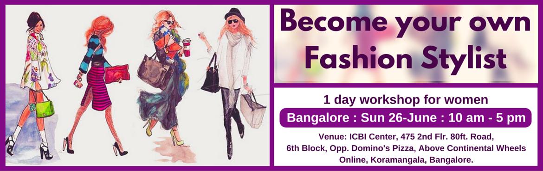Become Your Own Fashion Stylist (Bangalore Koramangala 26 June)