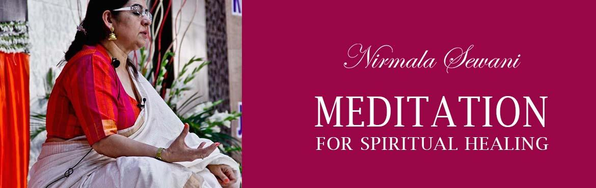 Book Online Tickets for MEDITATION by NIRMALA SEWANI, Gurugram. Meditation for Spiritual Healing will introduce you to the concept of Seven Chakra Meditation instructed by Nirmala Sewani.  We request our audience to be seated at the venue by 8:45am, to let the session begin at 9:00 am.  The first 1