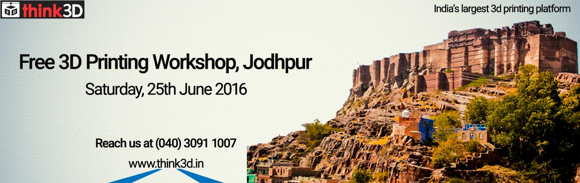 Book Online Tickets for Free 3D Printing Workshop, Jodhpur, Jodhpur. think3D is conducting a free 3D printing workshop in Jodhpur on June 25th, 2016. This workshop is intended for all those who are inquisitive of 3D printing technology. This session is intended to provide an overview on the technology and also to