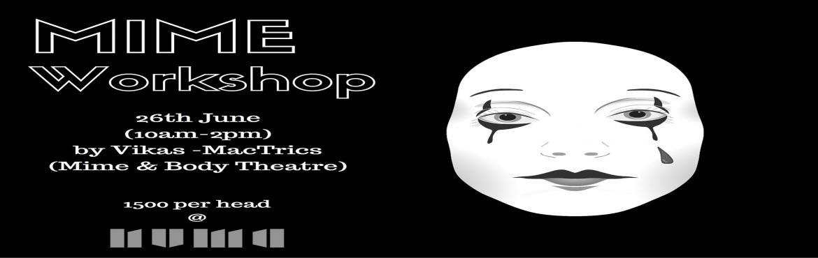 Book Online Tickets for MIME WORKSHOP, Bengaluru. Mime encourages confidence and awareness of self and of others. It encourages physical control, simplicity of thought and movement and more importantly it stimulates the imagination. This workshop is conducted by Vikas from MacTrics on the 26th of Ju