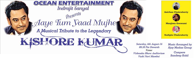 Tum Aaye Yaad Mujhe... Kishore Kumar Musical Show (( A tribute ))