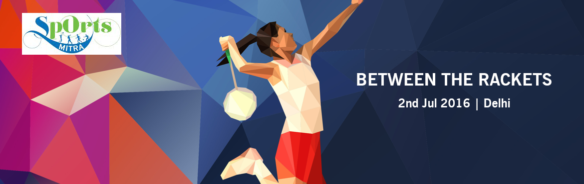 Book Online Tickets for BETWEEN THE RACKETS, NewDelhi. Between The Rackets : Badminton - Table Tennis for Corporates on 2nd July 2016 at AIIMS Gymkhana Club, New Delhi   This is a Play for Cause series event which focuses on promoting activities of our CSR partner Udai Foundation.   T