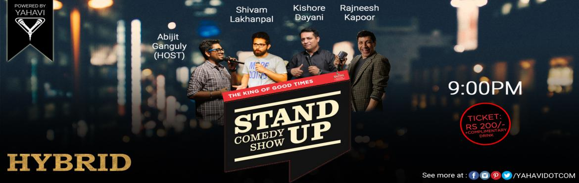 Book Online Tickets for Stand up Comedy at Hybrid, NewDelhi. When you reach home after a full day\'s work at the Office, wouldn\'t you like to have a few laughs. Bump into Hybrid and witness a stand-up comedy show upto 1 hour 30 minutes with guaranteed unlimited laughter #AbhijitGanguly: A bengali comedian#Shi