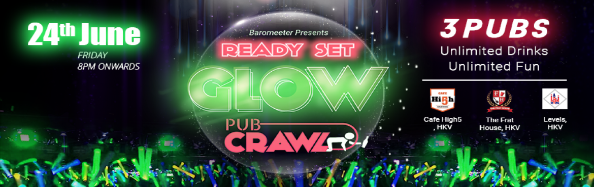 Book Online Tickets for READY SET GLOW PUB CRAWL, NewDelhi. BAROMEETER Brings To You The Ready Set Glow Pub Crawl   1st Stop: High5 Cafe 2nd Stop: The Frat House 3rd Stop: Levels   Unlimited Drinks for an hour at both of the First 2 Stops 2 Drinks at The Last Stop (Don\'t Think You\'ll Need More! :P