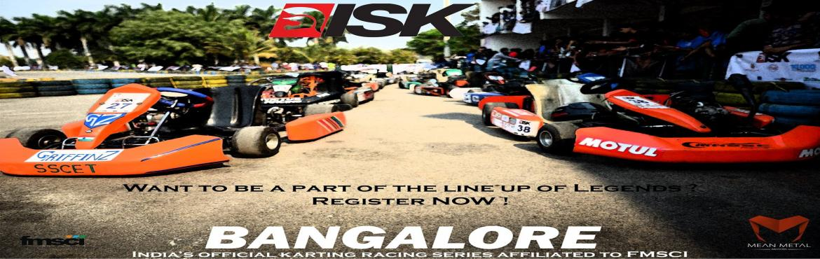 Book Online Tickets for International Series of Karting Bangalor, Bengaluru.   International Series of Karting is an initiative taken by Mean Metal Motors to increase India\'s impact on world of Motorsport engineering. 60 teams from around the world will be competing to make their own Go-Karts according to FIA-CIK regula