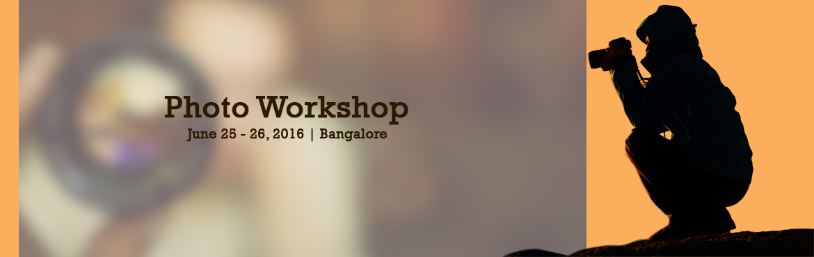 Book Online Tickets for Photo Workshop, Bengaluru. The PhotoWorkshop Event Conducts Every Months last Weekends (Sat & Sun) 3 Hour Duration Its Chance To Learn The Photography , in the different Angles Participated Candidate Have To Bring Their DSLR Camera Or Any Digital PSAM Mode Camera., If u do