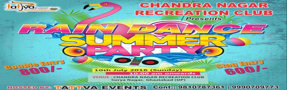 RAIN DANCE SUMMER PARTY 10TH JUly 2016 TATTVA EVENTS  copy