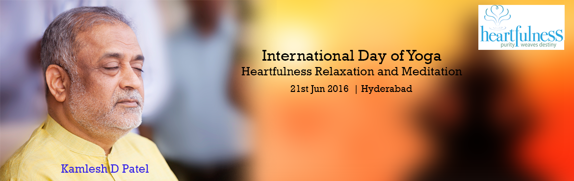 Book Online Tickets for International Day of Yoga - Heartfulness, Hyderabad. On the occasion of International Yoga Day on June 21st, there will be a free session on Heartfulness Relaxation and Meditation at Gachibowli Stadium. Heartfulness is a simple and practical method of meditation to experience lightness and joy in our h