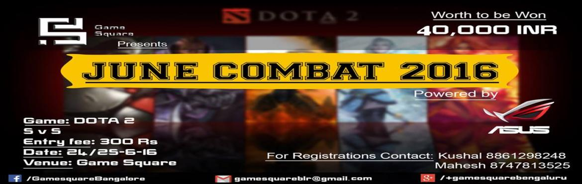 Book Online Tickets for June Combat 2016, Bengaluru. Yo !! All Dota Gamers out there,Get Ready and Gear up, Cos We are Happy to Inform you all that, Game Square is hosting Its First DOTA 2 LAN Tournament in Bangalore Powered by ASUS ROG on 24th of This Month... Prizes worth to be won is 40,000 INR...1s