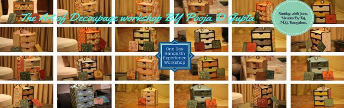 The Art of Decoupage Bangalore Workhsop By Pooja D Gupta