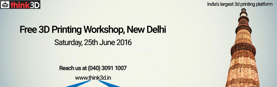Book Online Tickets for Free 3D Printing Workshop, New Delhi , NewDelhi. think3D is conducting a free 3D printing workshop in New Delhi on 25th June, 2016. This workshop is intended for all those who are inquisitive of 3D printing technology. This session is intended to provide an overview on the technology and