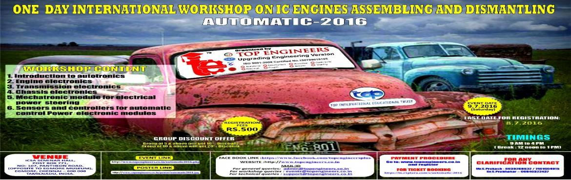 Book Online Tickets for AUTOMATIC-2016, Chennai.         ONE  DAY INTERNATIONAL WORKSHOP ON  AUTOMOTIVE ELECTRONICS         AUTOMATIC-2016         Organized by    TOP ENGINEERS [India's leading educational service conducting firm]   Under the auspices of TOP