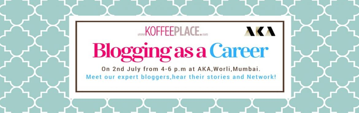 Book Online Tickets for Blogging as a Career, Mumbai. If you\'re passionate about a subject and you have decent writing skills, blogging definitely could be an alternative career path for you.Come Join Koffeeplace and hear from our speakers who have made \