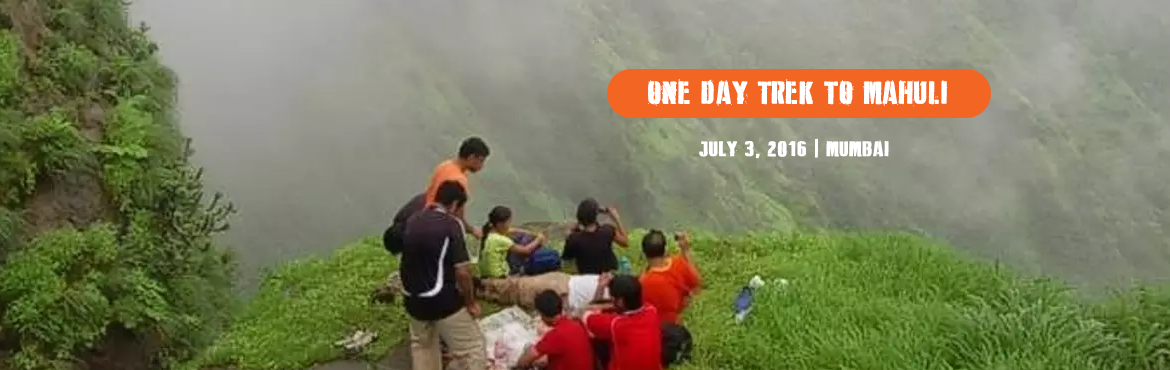Book Online Tickets for One Day Trek to Mahuli Fort near Asangao, Mumbai. Jaanta Tiger Trekers Little Info About One Day Trek to Mahuli Fort near Asangaon   Date:3rd July 16 Type: Hill Fort Height: 2815 Feet above MSL (Approx) Grade: Medium Region: Thane Base Village: Mahuli Cost 350/-   SHORT INFO Mahuli is the