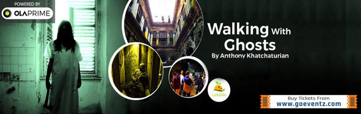 Book Online Tickets for Walking With Ghosts By Anthony Khatchatu, Kolkata. DETAILS Date 25th June Time 11.30 PM (Saturday)Price - Rs 888/AdultRs 250/Students (school & college only)Rs 0/Children (Upto 5 Years of Age)Rs 0/Police & Army Personal****Free for all those who have attended before if they come with somebody