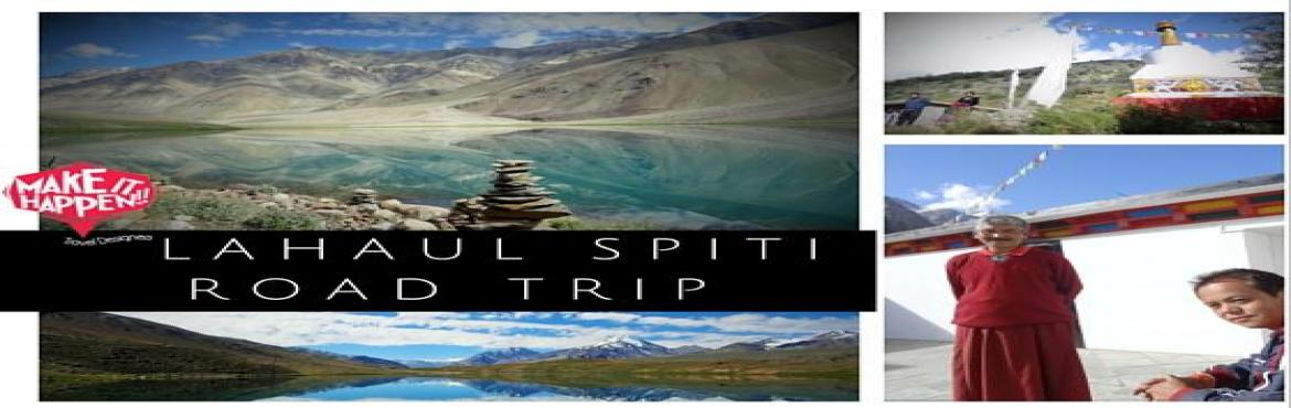 Book Online Tickets for Lahaul Spiti Road Trip, Manali. Dates: 14th - Continuous  till 23rd August 2016  This road trip will take you on a breathtaking journey to some unfamiliar yet gorgeous terrains at the foothills of the Himalayas - The rugged moonscape of Spiti, spectacular peaks and valley