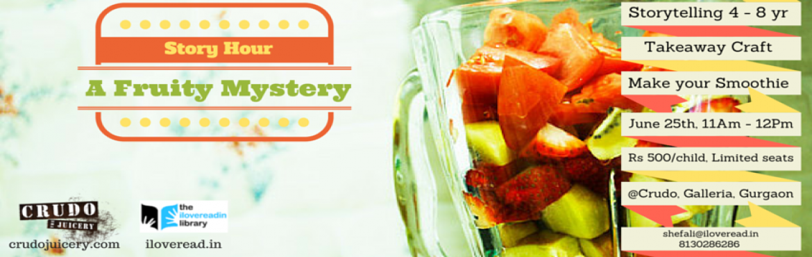 Book Online Tickets for A Fruity Mystery - Storytelling, craft, , Gurugram. Details     A Fruity MysteryFun storytelling session by IlovereadDelhi and hosted by CrudoFollowed by Take home craft and \