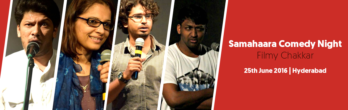 Book Online Tickets for Samahaara Comedy Night: Filmy Chakkar, Hyderabad. Samahaara Comedy Night: Filmy Chakkar Samahaara\'s exclusive Stand-up event featuring our best mimicking and playfully mocking the best - of Bollywood. Witness our stars turn into Bolly stars for the night. Lay out the red carpet for the rib-tickling