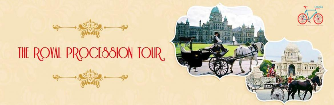 Book Online Tickets for The Royal Procession Tour, Kolkata. LetUsGo Presents a unique walk for the first time in Kolkata.Royal Procession Tour - Mount your carriages at Victoria Memorial\'s North Gate at Queens Way and take a ride through the vast expanse of the Maidan before you enter Dalhouse Square - here