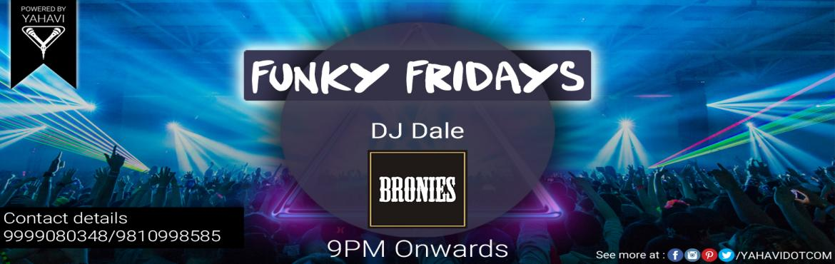 Book Online Tickets for Funky Fridays with Dale Willmer, NewDelhi. Funk up your Fridays with DJ Dale who is coming to Bronies Gastropub on 24th at 9 P.M. to make your evening a memorable one by filling it with your favorite bollywood and commercial music.