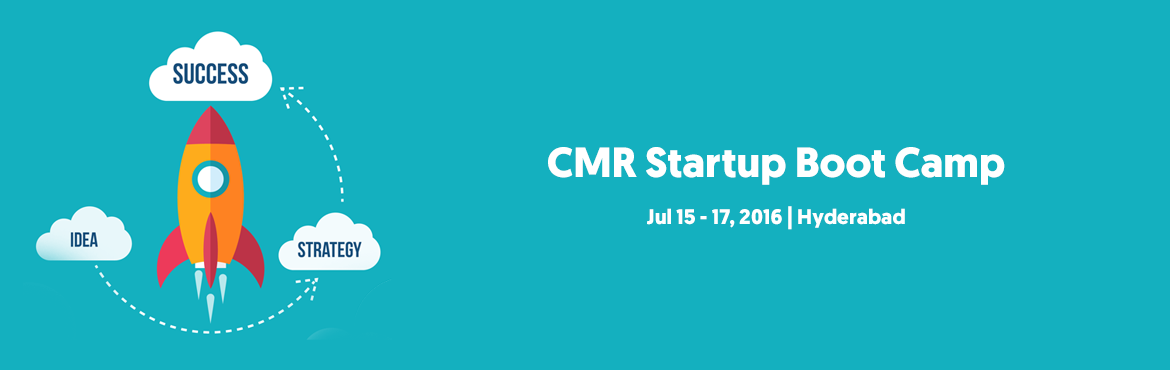 Book Online Tickets for CMR Startup Boot Camp, Hyderabad. CMR Startup Boot Camp is a 3day Boot Camp conducted at CMR group of Institutions on 15th,16 &17th of July 2016. if you want to create your own Startup, if you want to create Job Oppurtunities if you have an Idea? Lets Join at CMR Startup Boot Cam