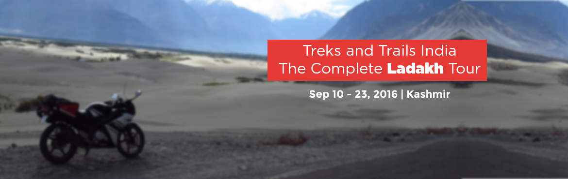 Treks and Trails India -The Complete Ladakh Tour - September 10th to 23rd September