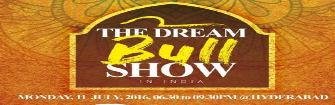 """Book Online Tickets for THE DREAM BULL SHOW, Hyderabad.  We take this opportunity to introduce """"ANKUSH"""" a not for profit organization who initiated """"THE DREAM BULL SHOW\"""