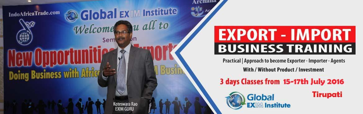 Book Online Tickets for EXPORT-IMPORT Business Training  from 15, Tirupati. This Export Import Business training is aimed at Small and Medium companies who aspire to take their business to International markets. The workshop is conceived to help CEO /owner-managers / Senior executives of Indian companies who wish to develop