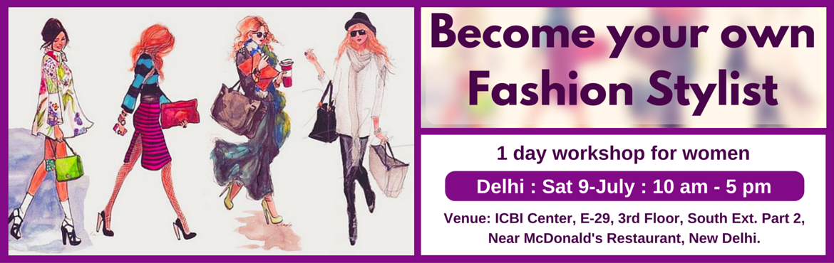 Become Your Own Fashion Stylist (Delhi 9-July)