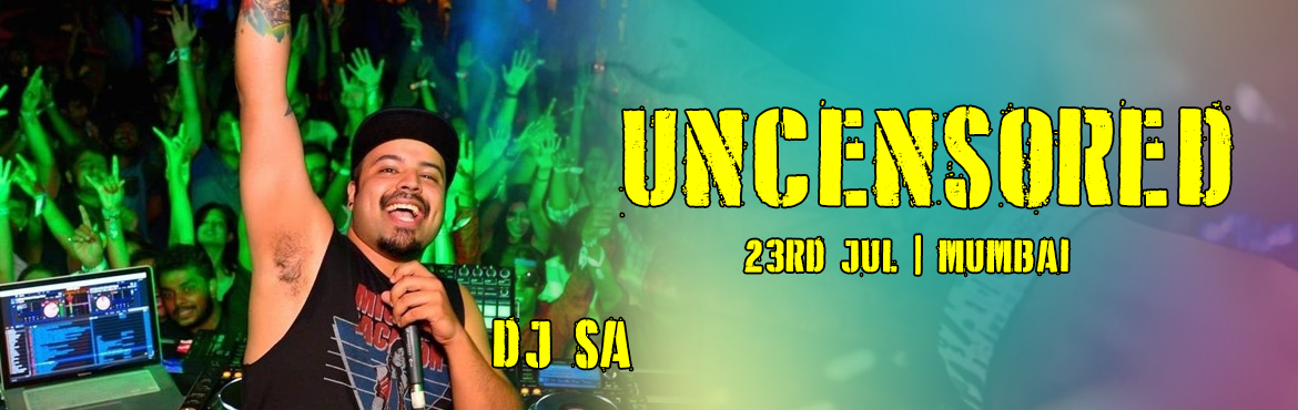 UnCensored: DJ SA