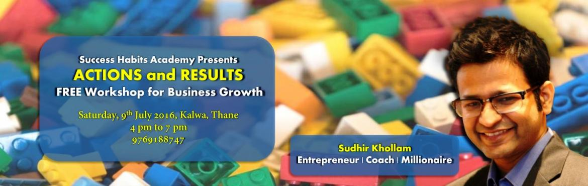 Book Online Tickets for FREE Workshop for Massive Business Growt, Thane.     ATTENTION ! Entrepreneurs !  Do you want to grow your business exponentially and have a lot of joy at the same time?Do you feel that something is missing in your business but dont know exactly what it is? Do you want to have a lot of money in you
